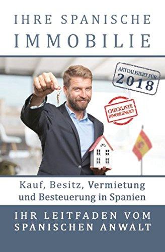 Ihre spanische Immobilie: Kauf, Besitz, Vermietung und Besteuerung. Ihr Leitfaden vom spanischen Rechtsanwalt