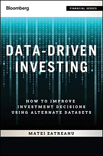 Data-Driven Investing + Website: How to Improve Investment Decisions Using Alternative Datasets (Bloomberg Financial)