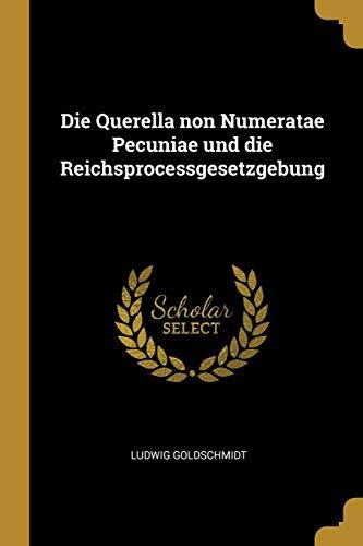 Die Querella Non Numeratae Pecuniae Und Die Reichsprocessgesetzgebung