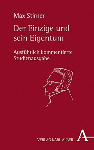 Der Einzige und sein Eigentum: Ausführlich kommentierte Studienausgabe