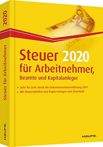Steuer 2020 für Arbeitnehmer, Beamte und Kapitalanleger (Haufe Steuerratgeber)